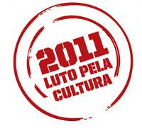2011 - Luto pela Cultura